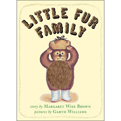 Little Fur Family ●Margaret Wise Brown/文 Garth Williams/絵
