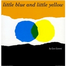 Little Blue and Little Yellow ●Leo Lionni/作