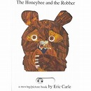 The Honeybee and the Robber : A Moving/Picture Book