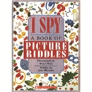 I Spy : A Book of Picture Riddles