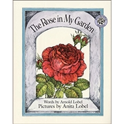 Rose in My Garden ●Arnold Lobel/文 Anita Lobel/絵