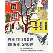 White Snow, Bright Snow ●Alvin Tresselt/作 Roger Duvoisin/絵