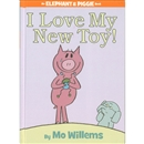 I Love My New Toy!: An Elephant and Piggie Book ( Elephant & Piggie Books )
