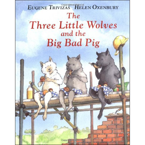 *The Three Little Wolves and the Big Bad Pig